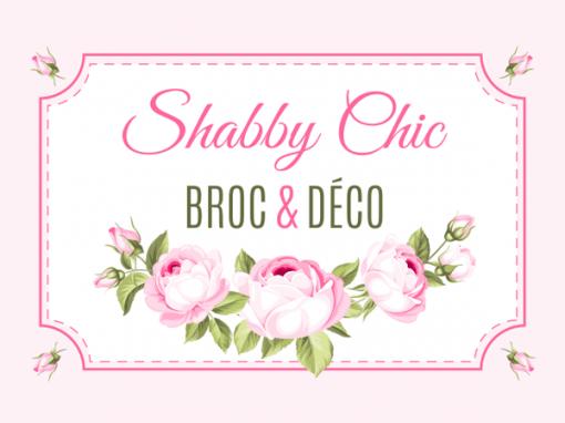 """Shabby Chic <span class=""""soustitre""""> Broc & Déco</span>"""